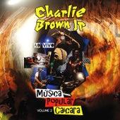 Música Popular Caiçara, Vol. 2 (Ao Vivo) de Charlie Brown Jr.