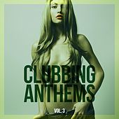 Clubbing Anthems, Vol. 3 by Various Artists