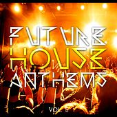 Future House Anthems, Vol. 5 de Various Artists