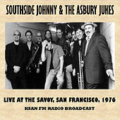 Live at the Savoy, San Francisco, 1976 (Fm Radio Broadcast) by Southside Johnny