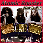 Watch Out de Atomic Rooster