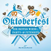Oktoberfest 2016: Die besten Wiesn-, Party- & Fetenhits von Various Artists