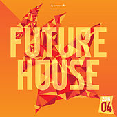 Future House 2016-04 - Armada Music von Various Artists