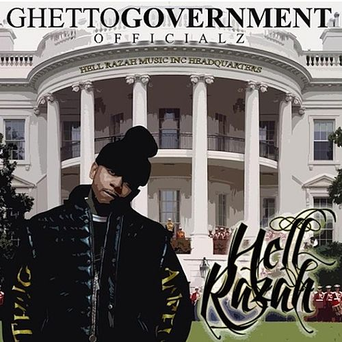 Ghetto Government Officialz by Hell Razah