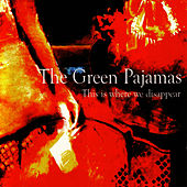 This Is Where We Disappear de The Green Pajamas