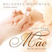 Mãeeuteamo.com - Melhores Momentos von Various Artists