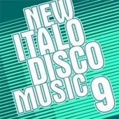 New Italo Disco Music Vol. 9 by Various Artists