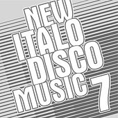 New Italo Disco Music Vol. 7 by Various Artists