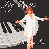 I Wish You Love by Joy Peters