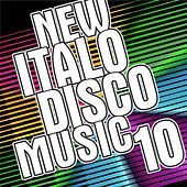 New Italo Disco Music Vol. 10 by Various Artists