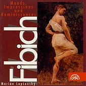 Fibich: Moods, Impressions and Reminiscenes, Vol. 1 by Various Artists