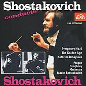 Shostakovich: Symphony No. 6, The Golden Age, Katerina Izmaylova by Prague Symphony Orchestra