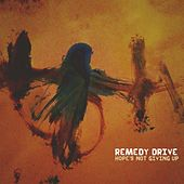 Hope's Not Giving Up by Remedy Drive