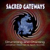 Sacred Gateways: Drumming and Chanting de Jonathan Goldman