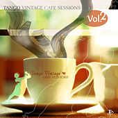 Tango Vintage Café Sessions, Vol. 2 by Various Artists