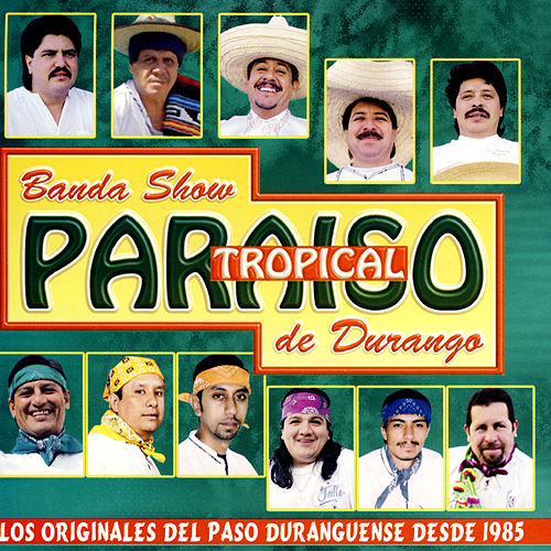 Los Originales Desde 1985 by Banda Paraiso Tropical