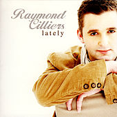 Lately by Raymond Cilliers