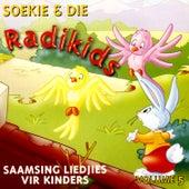 Saamsing Liedjies Vir Kinders - Volume 5 by Soekie & Die Radikids