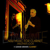 New Music for Clarinet: Another Look by F. Gerard Errante