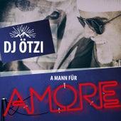 A Mann für Amore von DJ Ötzi