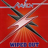 Wiped Out (Bonus Track Edition) by Raven