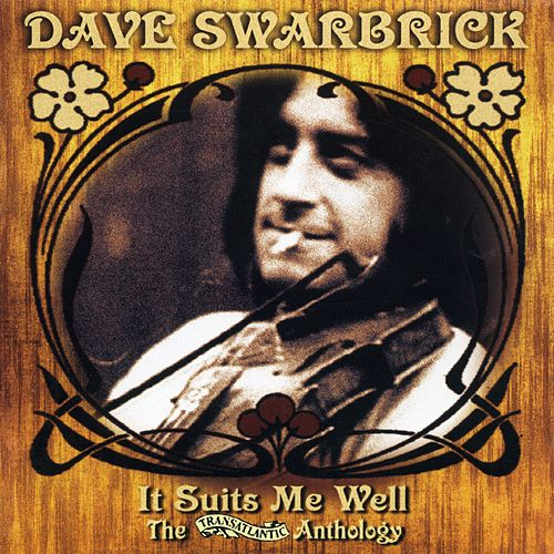 It Suits Me Well - The Transatlantic Anthology by Dave Swarbrick
