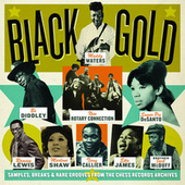 Black Gold: Samples, Breaks & Rare Grooves From The Chess Records Archives by Various Artists