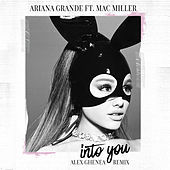 Into You (Alex Ghenea Remix) by Ariana Grande