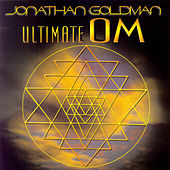 Ultimate Om by Jonathan Goldman