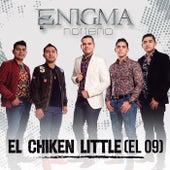 El Chiken Little (El 09) by Enigma Norteño