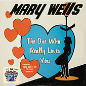 The One Who Really Loves You by Mary Wells