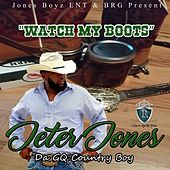 Watch My Boots by Jeter Jones