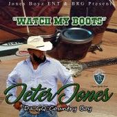 Watch My Boots by Jeter Jones