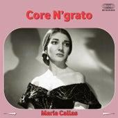 Core 'ngrato de Maria Callas