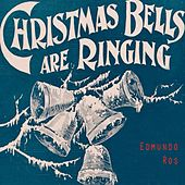 Christmas Bells Are Ringing by Edmundo Ros