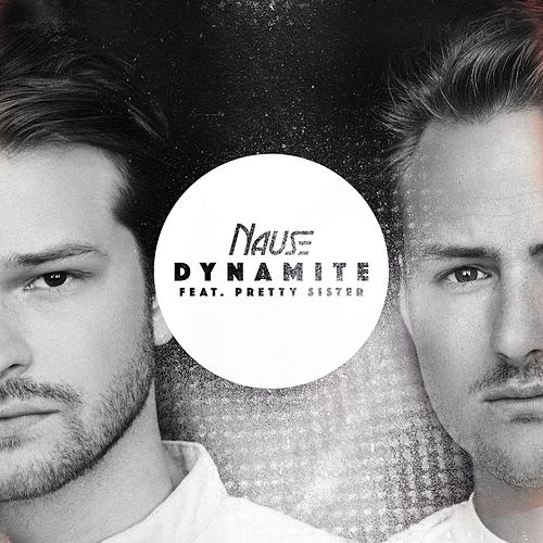Dynamite (feat. Pretty Sister) by Nause