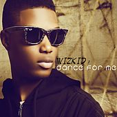 Dance for Me by Wizkid