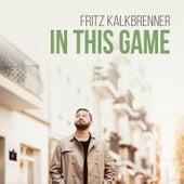 In This Game (Radio Edit) von Fritz Kalkbrenner