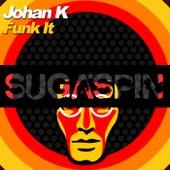 Funk It de Johan K