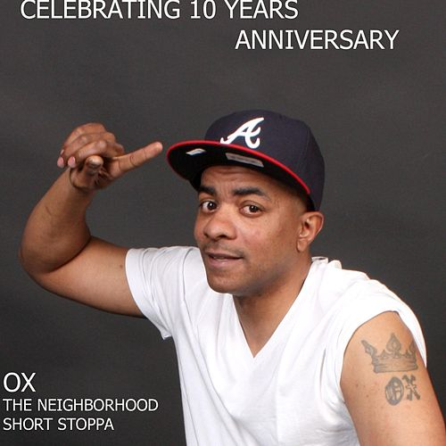Celebrating 10 Years Anniversary by OX da Neighborhood Short Stoppa