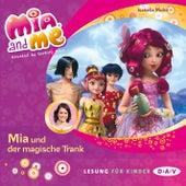 Mia and me, Teil 25: Mia und der magische Trank (Lesung mit Musik) von Isabella Mohn