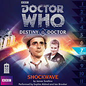 Destiny of the Doctor, Series 1.7: Shockwave (Unabridged) by Doctor Who