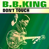 Don't Touch by B.B. King