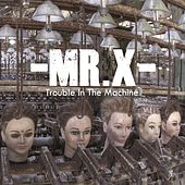 Trouble in the Machine by Mr. X