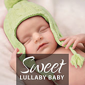 Sweet Lullaby Baby – Lullabies for Sleeping, Classical Composers for Baby, Sweet Melodies for Babies, Mozart, Schubert, Bach, Chopin by Sweet Baby Lullaby Dreamland
