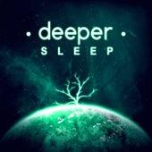 Deeper Sleep – Calm Relaxation, Deep Music, Easy Listening, Well Being by Deep Sleep Music Academy