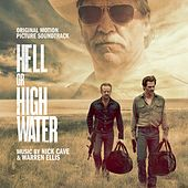 Hell or High Water (Original Motion Picture Soundtrack) by Nick Cave