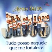 Agnus Dei 1998 (Tudo Posso Naquele Que Me Fortalece) by Agnus Dei