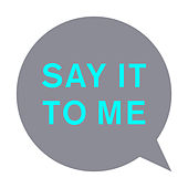 Say It to Me (Remixes) de Pet Shop Boys