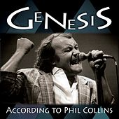 According To Phil Collins by Genesis
